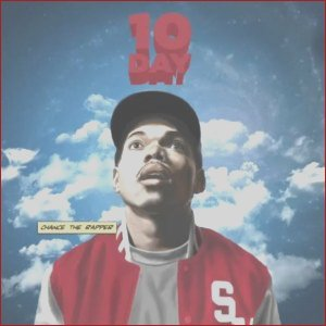 mixtape chance the rapper 10 day