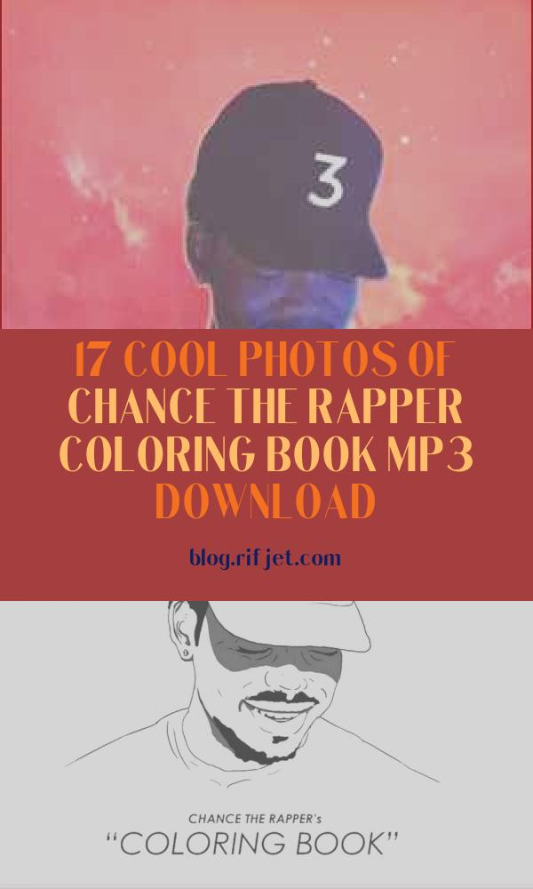 Chance the Rapper Coloring Book Mp3 Download Unique Photos Chance the Rapper 10 Day Mp3 Flac