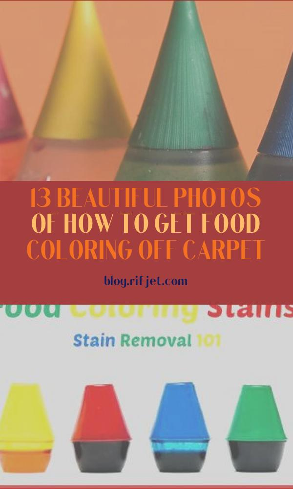 How to Get Food Coloring Off Carpet Inspirational Image How to Get Food Coloring F Hands Counters Carpets