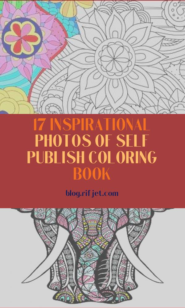 Self Publish Coloring Book Luxury Gallery How to Self Publish A Coloring Book
