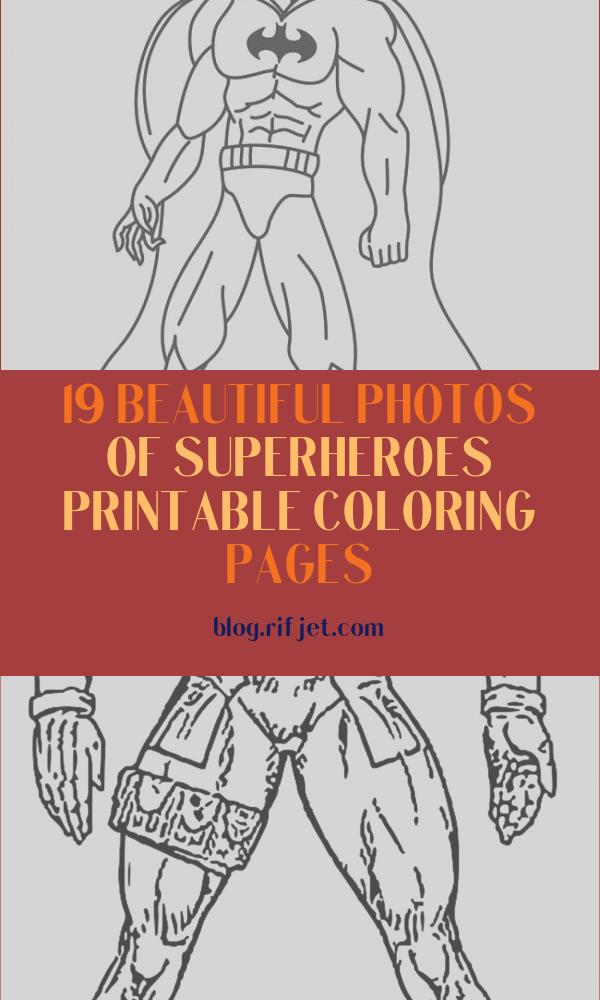 Superheroes Printable Coloring Pages Cool Stock Download Printable Superhero Coloring Pages