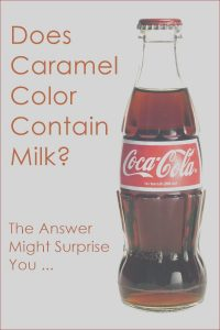 What is In Caramel Coloring New Photos Does the Ingre Nt Caramel Color Contain Milk