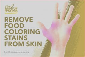 Food Coloring Stain Removal Elegant Image How to Remove Food Coloring Stains From Skin [ Detailed