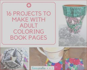 How to Make A Coloring Book for Adults Inspirational Photography 16 Projects to Make with Adult Coloring Book Pages