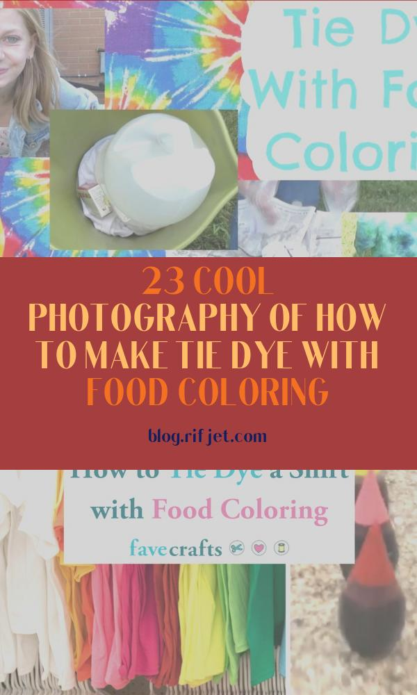 How to Make Tie Dye with Food Coloring Awesome Photography Tie Dye with Food Coloring