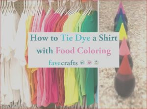 How to Make Tie Dye with Food Coloring Unique Photos How to Tie Dye A Shirt with Food Coloring