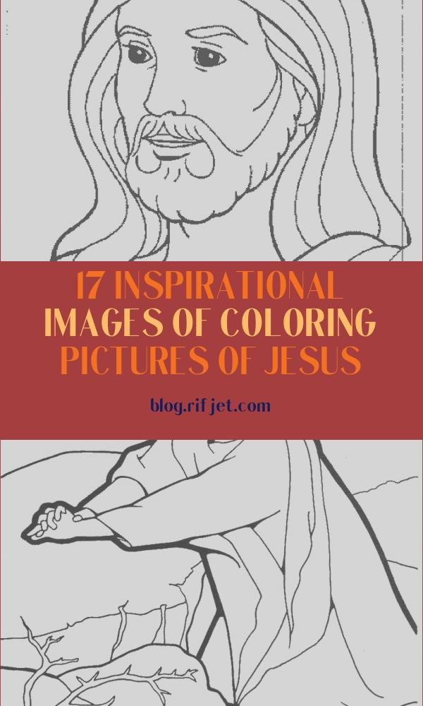 Coloring Pictures Of Jesus New Collection Free Printable Jesus Coloring Pages for Kids